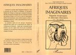 Afriques imaginaires  - Anny Wynchank - Philippe-Joseph Salazar