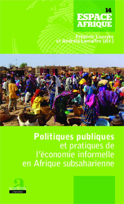 Politiques publiques et pratiques de l'économie informelle en Afrique subsaharienne