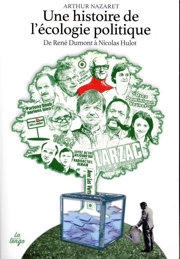 Histoire de l'écologie politique ; de René Dumont à Nicolas Hulot
