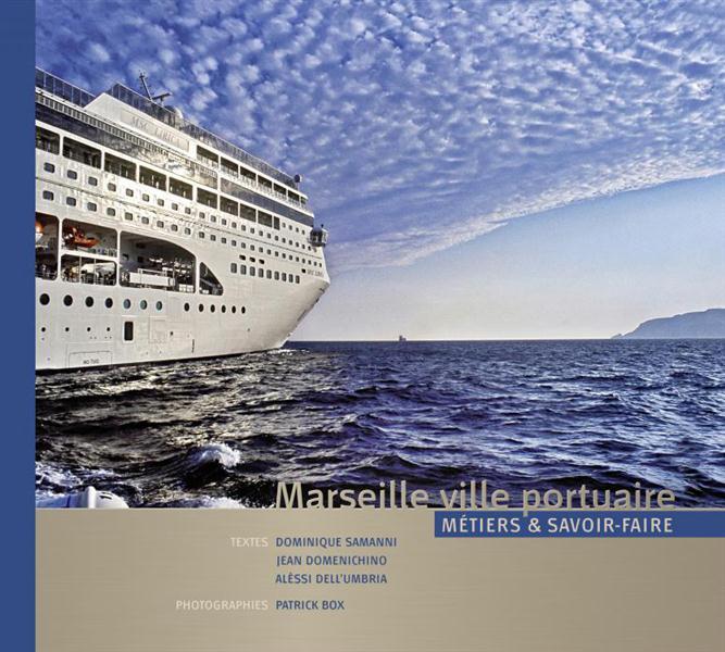Marseille, ville portuaire ; métiers et savoir-faire