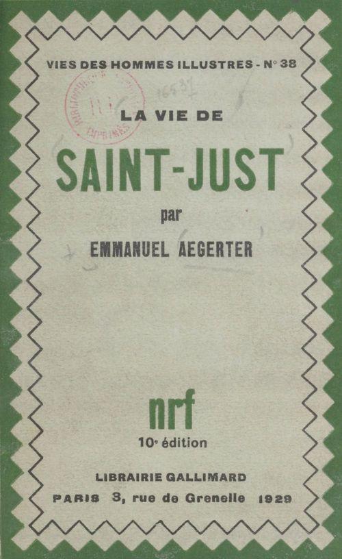 La vie de Saint-Just  - Emmanuel Aegerter