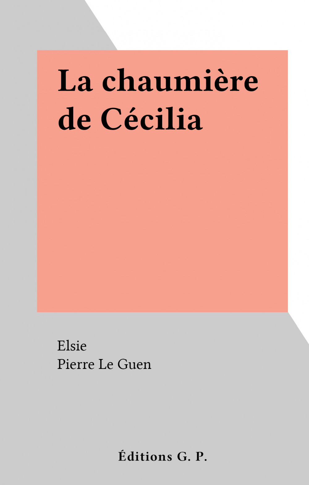 La chaumière de Cécilia
