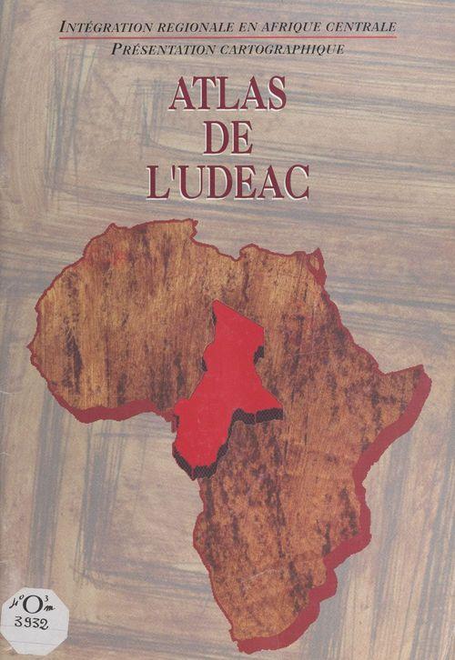 Atlas de l'UDEAC, étude et réalisation