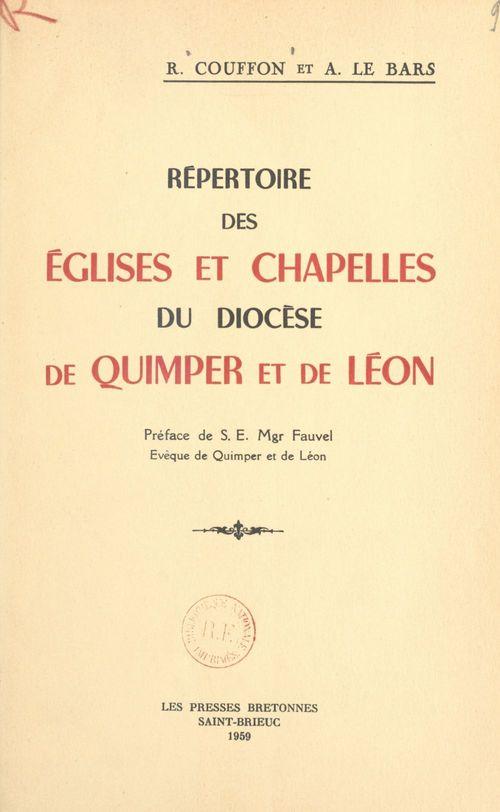 Répertoire des églises et chapelles du diocèse de Quimper et de Léon  - A. Le Bars  - R. Couffon