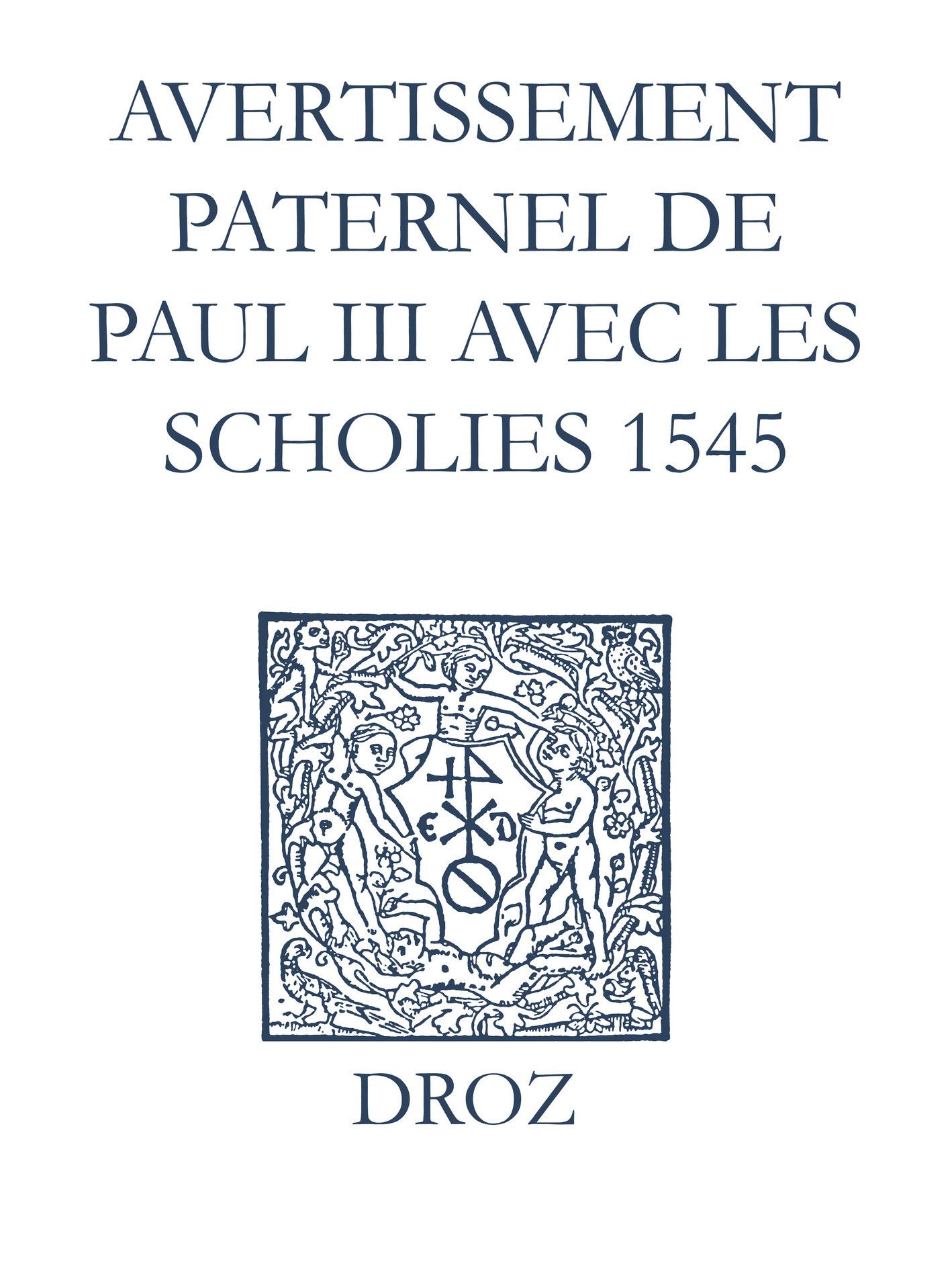 Recueil des opuscules 1566. Avertissement paternel de Paul III avec les scholies (1545)  - Laurence Vial-Bergon
