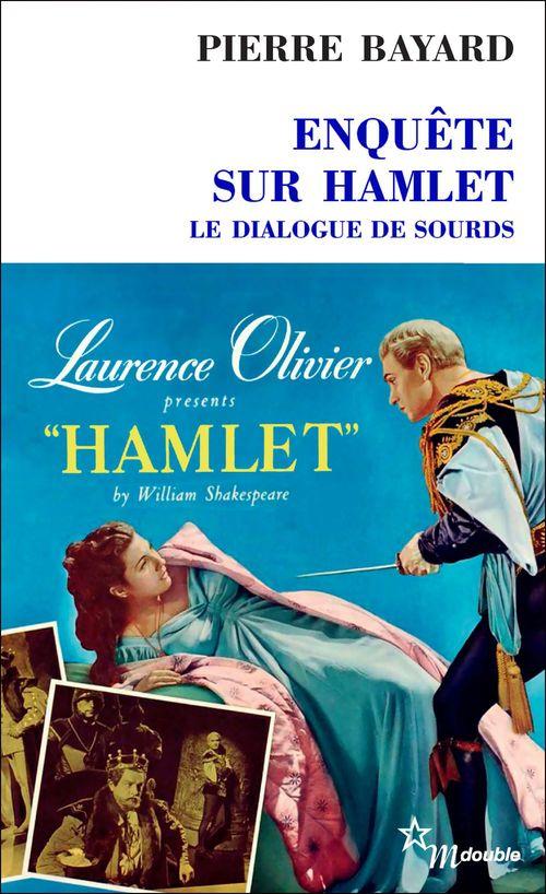 Enquête sur Hamlet ; le dialogue de sourds