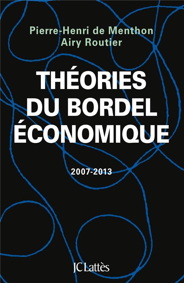 Théories du bordel économique, 2007-2013