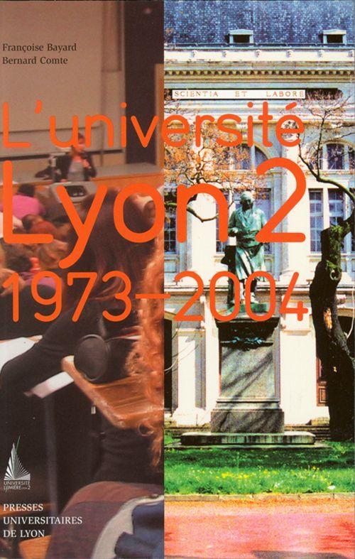 L'université Lyon 2 ; 1973-2004