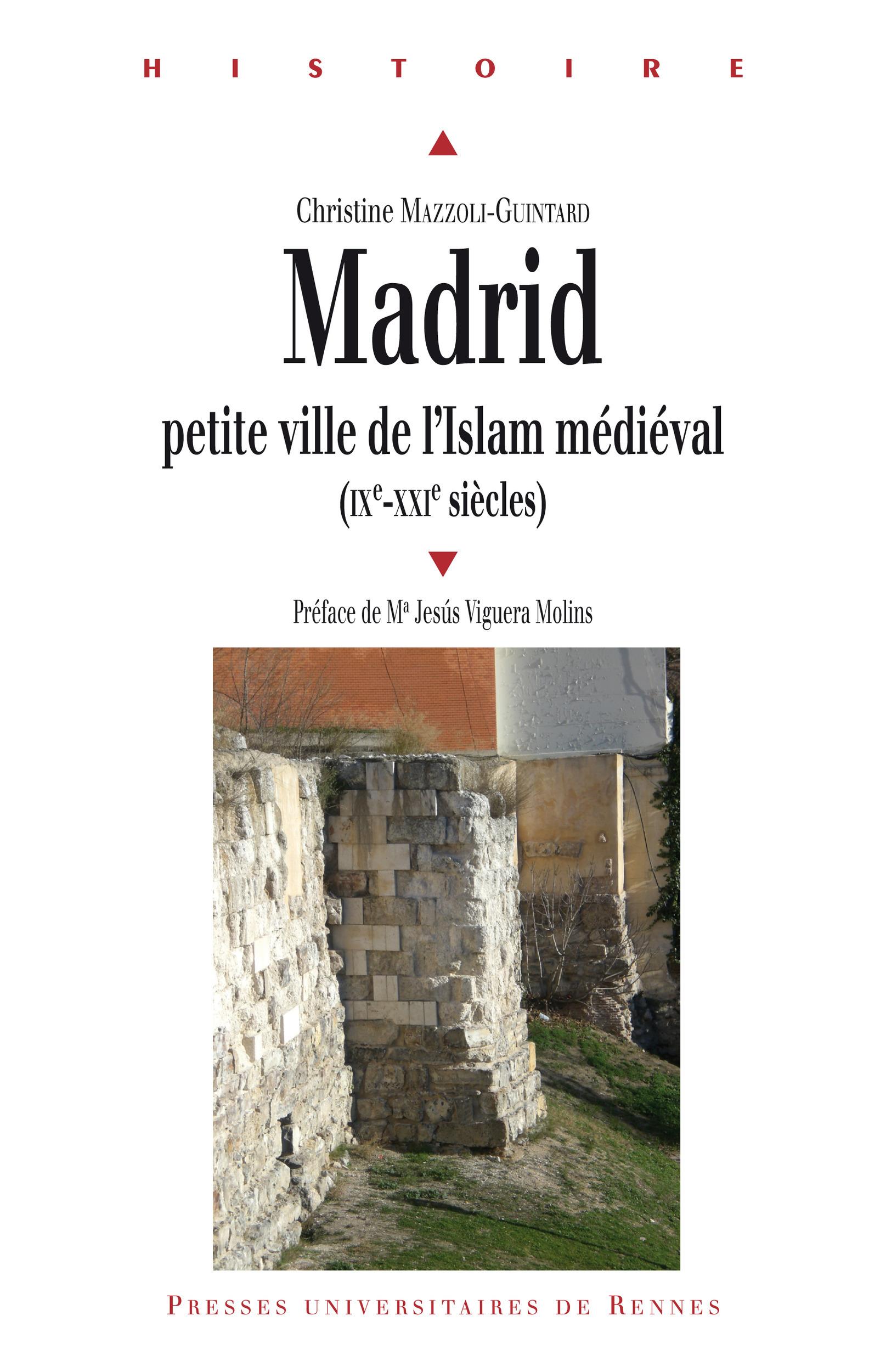 Madrid ; petite ville de l'islam médiéval (IXe - XXIe siècle)