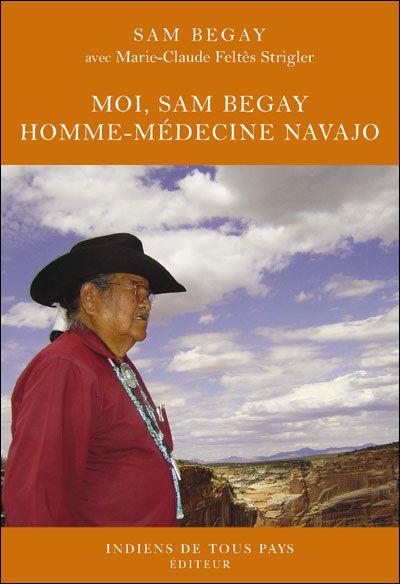 Moi, Sam Begay, homme médecine navajo
