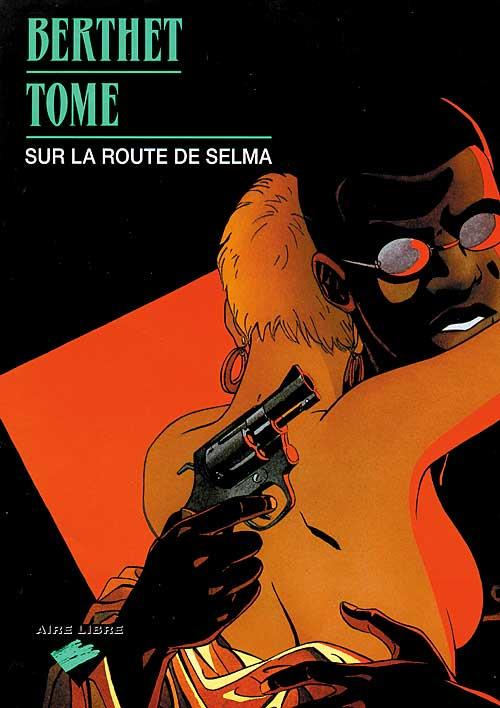 BERTHET/TOME - SUR LA ROUTE DE SELMA T.1
