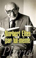 Norbert Elias par lui-même  - Norbert Elias