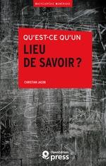 Vente Livre Numérique : Qu´est-ce qu´un lieu de savoir?  - Christian Jacob
