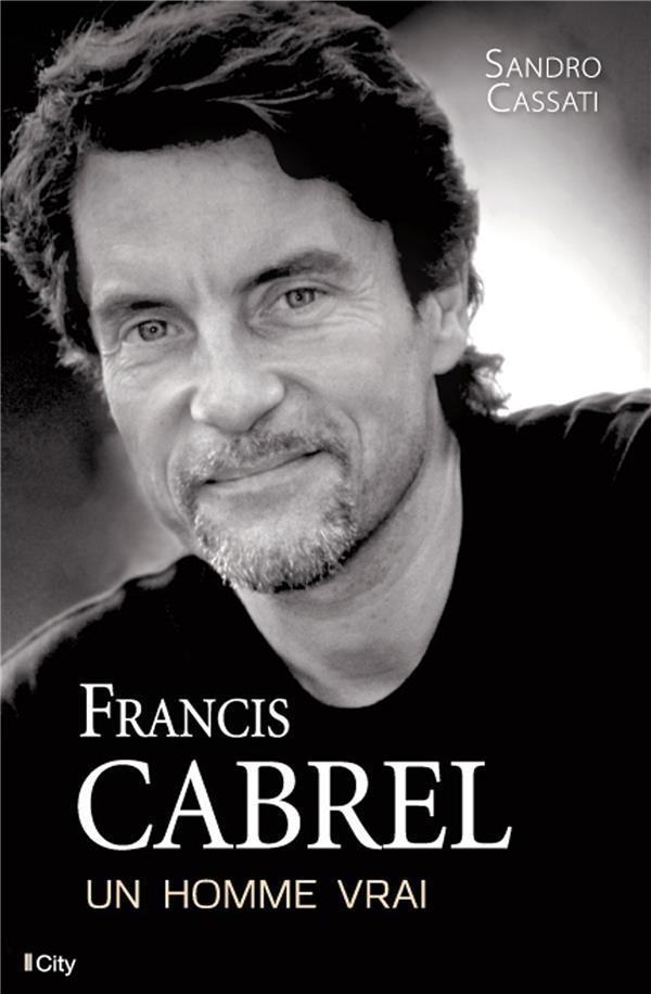 Francis Cabrel ; un homme vrai