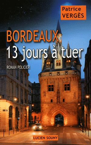 Bordeaux, 13 jours a tuer