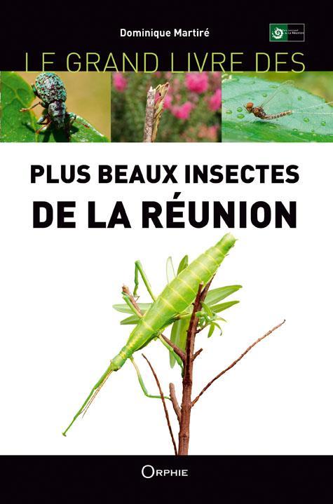 le grand livre des plus beaux insectes de la Réunion