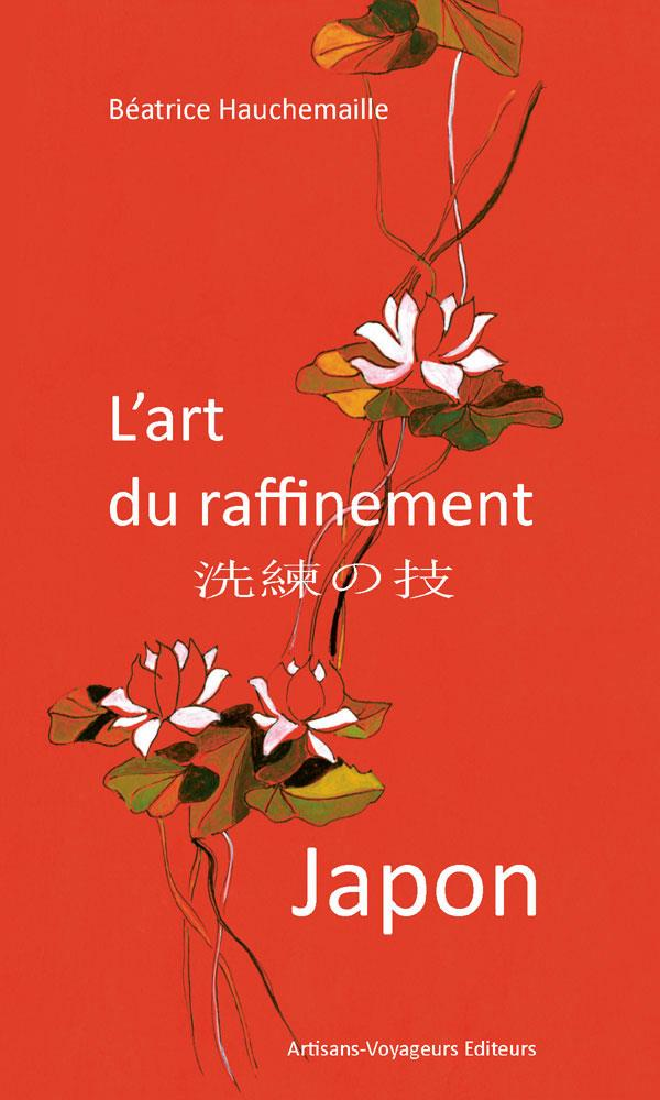 Japon ; l'art du raffinement