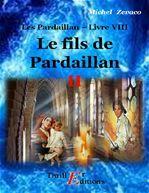Les Pardaillan - Livre VIII : Le fils de Pardaillan II  - Michel Zevaco