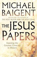 Vente Livre Numérique : The Jesus Papers  - Michael Baigent