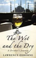 Vente Livre Numérique : The Wet And The Dry  - Lawrence Osborne