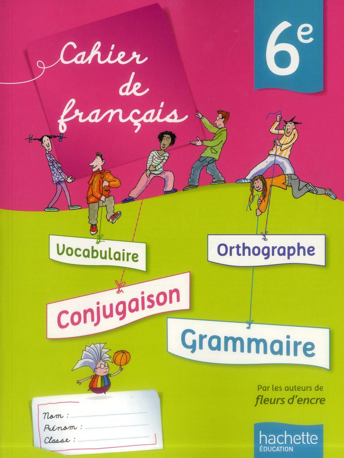 Francais 6eme Cahier De L Eleve C Bertagna F Carrier Hachette Education Grand Format Colbert Mont St Aignan