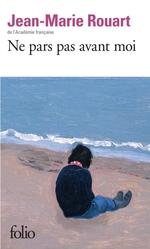Ne pars pas avant moi  - Jean-Marie ROUART