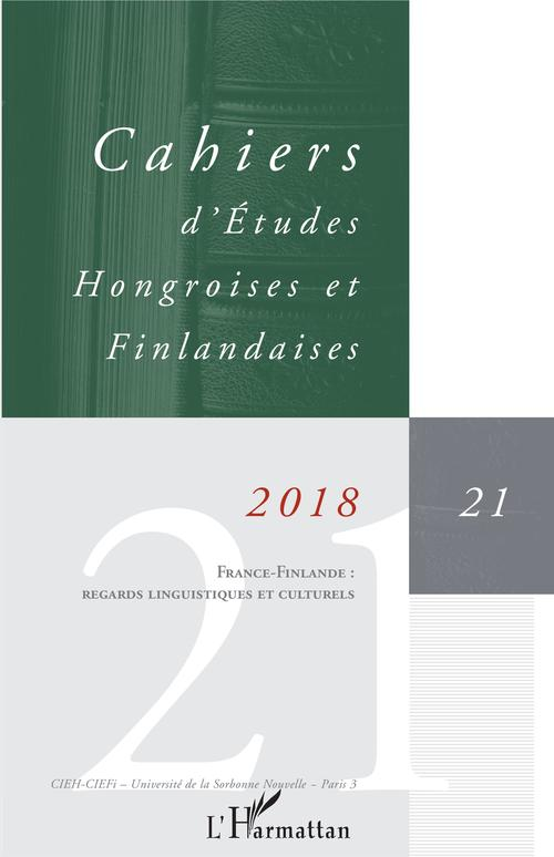 CAHIERS D'ETUDES HONGROISES n.21 ; France-Finlande : regards linguistiques et culturels (édition 2018)