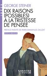 Dix raisons (possibles) à la tristesse de pensée  - Steiner-G - George Steiner