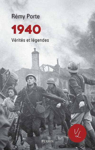 1940 - VERITES ET LEGENDES