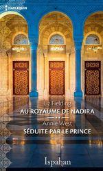 Vente Livre Numérique : Au royaume de Nadira - Séduite par le prince  - Liz Fielding - Annie West