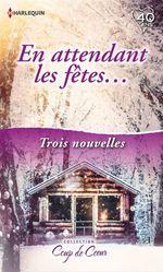 Vente EBooks : En attendant les fêtes...  - Day Leclaire - Jill Shalvis - Vicki Lewis Thompson