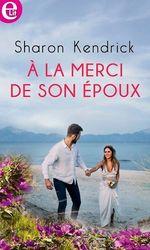 Vente EBooks : A la merci de son époux  - Sharon Kendrick