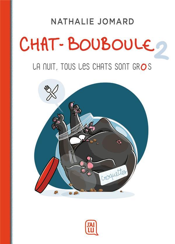 Chat-Bouboule T.2 ; la nuit, tous les chats sont gros
