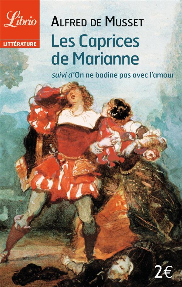 Les Caprices De Marianne ; On Ne Badine Pas Avec L'Amour
