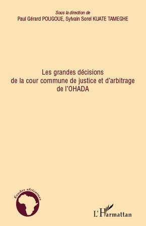 Grandes décisions de la cour commune de justice et d'arbitrage de l'OHADA