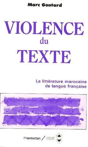 Violence du texte ; la littérature marocaine de langue française