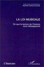 LA LOI MUSICALE  - Danielle Cohen-Levinas