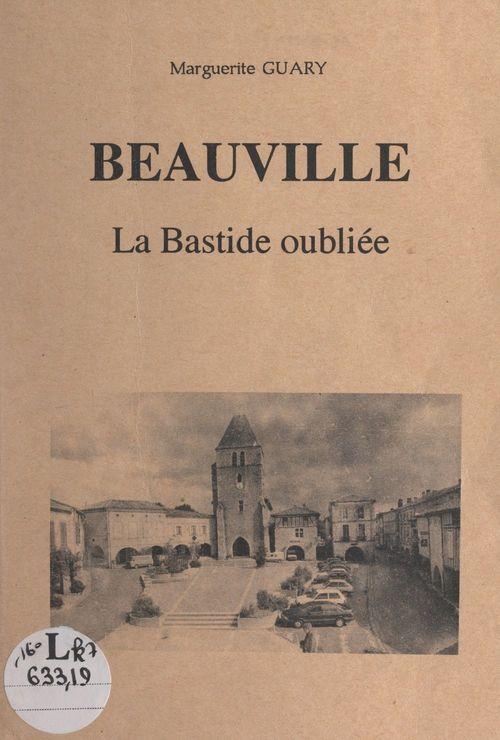 Beauville, la bastide oubliée  - Marguerite Guary