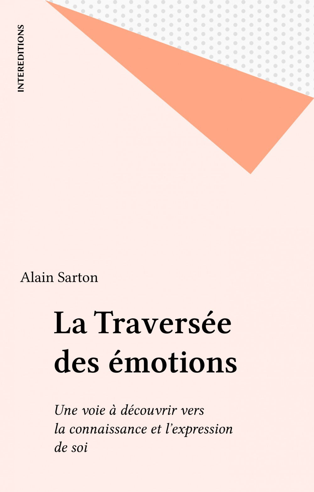 La traversee des emotions ; une voie a decouvrir vers la connaissance et l'expression de soi