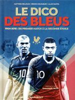 Le dico des Bleus ; édition mise à jour incluant la coupe du monde 2018