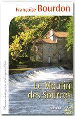 Vente Livre Numérique : Le Moulin des sources  - Françoise Bourdon