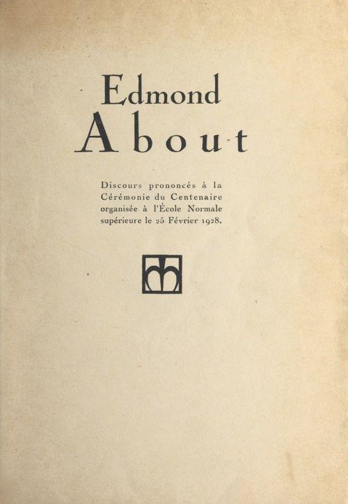 Edmond About  - Edouard Herriot  - Abel Hermant  - Ernest Vessiot  - Gaston Deschamps