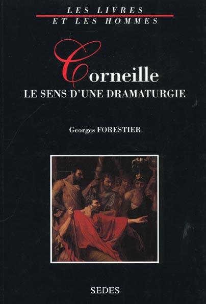 Corneille : le sens d'une dramaturge