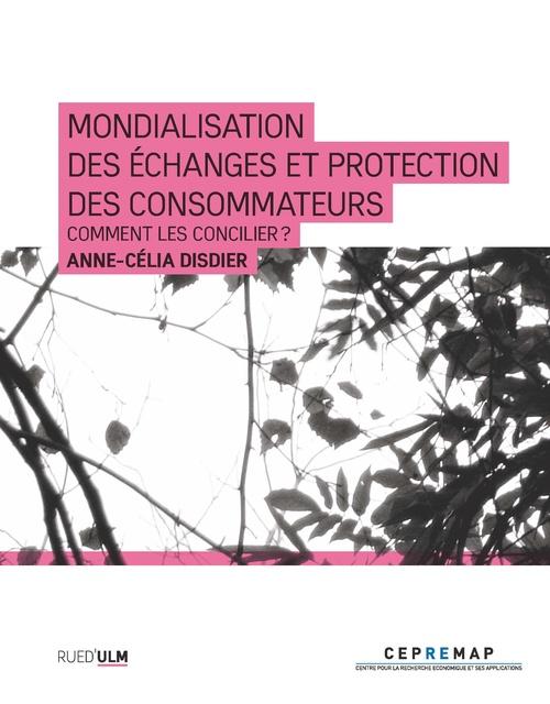 Mondialisation des échanges et protection des consommateurs ; comment les concilier ?