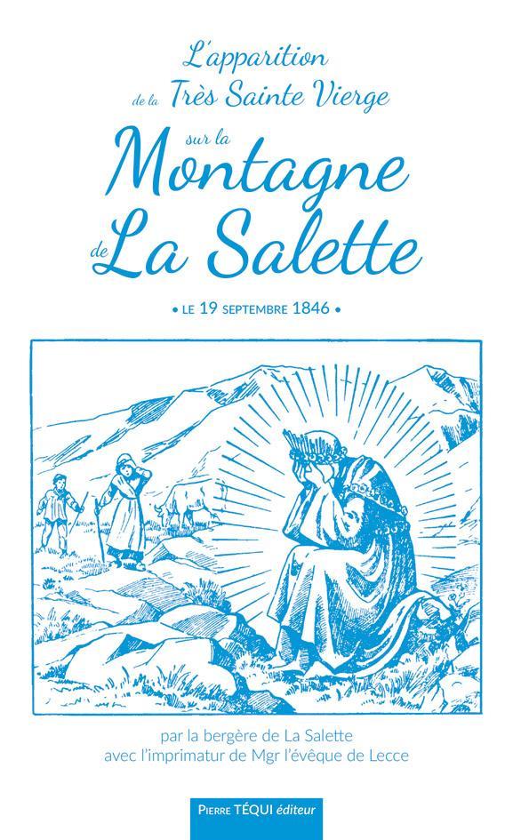 L'APPARITION DE LA TRES SAINTE VIERGE SUR LA MONTAGNE DE LA SALETTE  -  LE 19 SEPTEMBRE 1846
