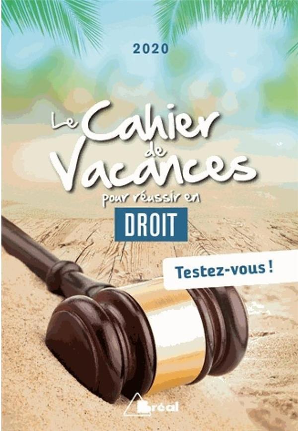 Le cahier de vacances pour réussir en droit (édition 2020)