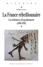 Vente EBooks : La France rébellionnaire  - Aurélien Lignereux