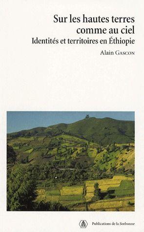Sur les hautes terres comme au ciel ; identités et territoires en Ethiopie
