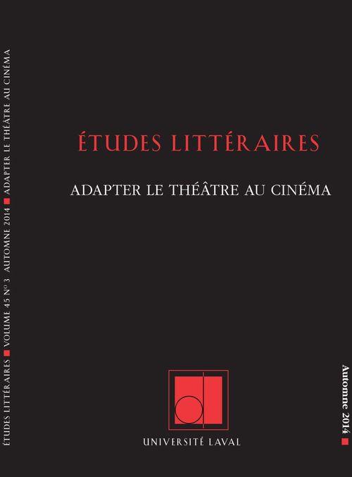Études littéraires. Vol. 45 No. 3, Automne 2014