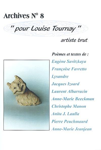 Pour louise tournay, artiste brut . . .deuxieme ed (2e édition)